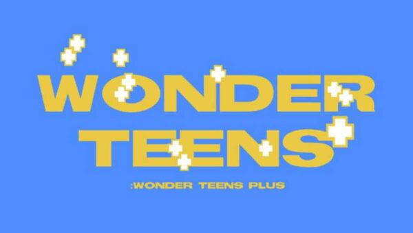 WONDER TEENS PLUS (+)