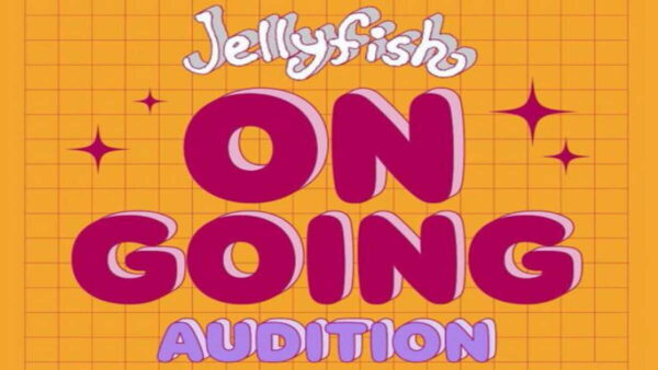 Jellyfish ONGOING AUDITION